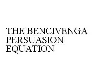 mark for THE BENCIVENGA PERSUASION EQUATION, trademark #78599879