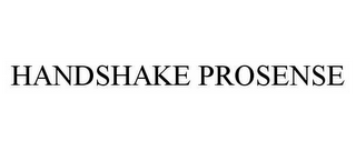 mark for HANDSHAKE PROSENSE, trademark #78599964