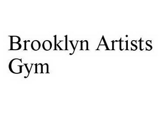 mark for BROOKLYN ARTISTS GYM, trademark #78599987