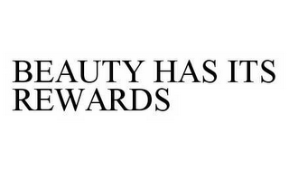 mark for BEAUTY HAS ITS REWARDS, trademark #78600035