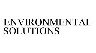 mark for ENVIRONMENTAL SOLUTIONS, trademark #78600314