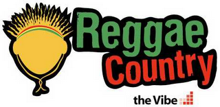 mark for REGGAE COUNTRY, THE VIBE, trademark #78600767