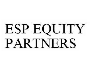 mark for ESP EQUITY PARTNERS, trademark #78600904