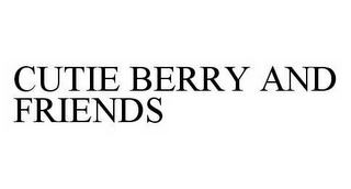 mark for CUTIE BERRY AND FRIENDS, trademark #78600982