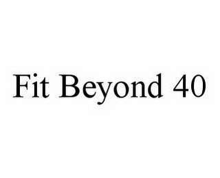 mark for FIT BEYOND 40, trademark #78601446