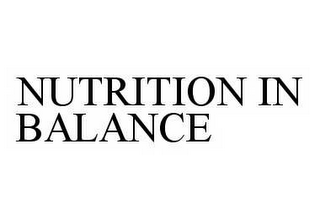 mark for NUTRITION IN BALANCE, trademark #78601818