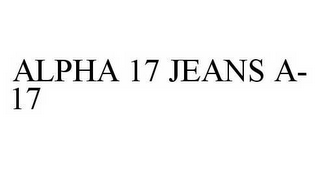 mark for ALPHA 17 JEANS A-17, trademark #78602855