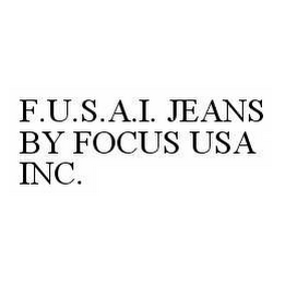 mark for F.U.S.A.I. JEANS BY FOCUS USA INC., trademark #78602858