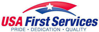 mark for USA FIRST SERVICES PRIDE · DEDICATION · QUALITY, trademark #78602910