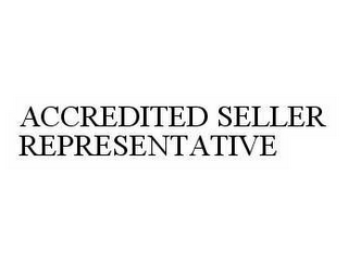 mark for ACCREDITED SELLER REPRESENTATIVE, trademark #78603158