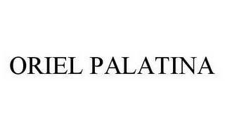 mark for ORIEL PALATINA, trademark #78603240