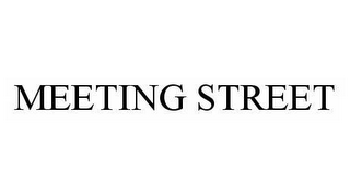 mark for MEETING STREET, trademark #78604012