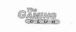 mark for THE GAMING CLUB, trademark #78604013