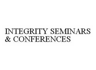 mark for INTEGRITY SEMINARS & CONFERENCES, trademark #78604160
