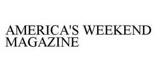 mark for AMERICA'S WEEKEND MAGAZINE, trademark #78604632