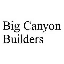 mark for BIG CANYON BUILDERS, trademark #78604696