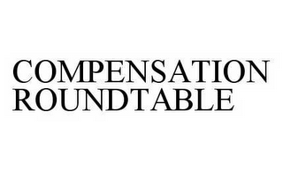 mark for COMPENSATION ROUNDTABLE, trademark #78604977