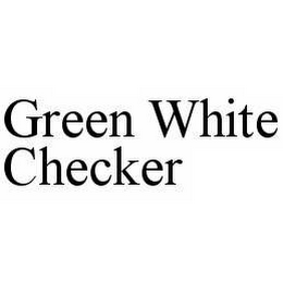 mark for GREEN WHITE CHECKER, trademark #78605444