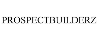 mark for PROSPECTBUILDERZ, trademark #78606478