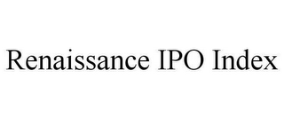 mark for RENAISSANCE IPO INDEX, trademark #78607664
