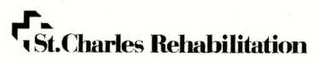 mark for ST. CHARLES REHABILITATION, trademark #78608017