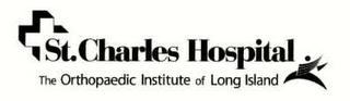 mark for ST. CHARLES HOSPITAL THE ORTHOPAEDIC INSTITUTE OF LONG ISLAND, trademark #78608485