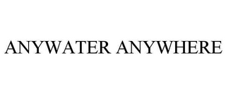 mark for ANYWATER ANYWHERE, trademark #78609102
