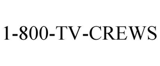 mark for 1-800-TV-CREWS, trademark #78611155