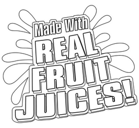 mark for MADE WITH REAL FRUIT JUICES!, trademark #78611574
