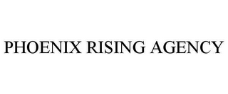 mark for PHOENIX RISING AGENCY, trademark #78611927