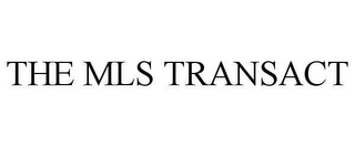 mark for THE MLS TRANSACT, trademark #78612244