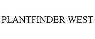 mark for PLANTFINDER WEST, trademark #78612469