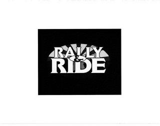 mark for RALLY & RIDE, trademark #78613161