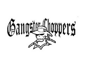 mark for GANGSTER CHOPPERS, trademark #78614340