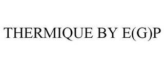mark for THERMIQUE BY E(G)P, trademark #78614475