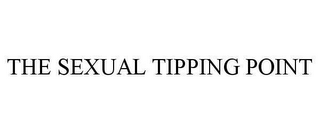 mark for THE SEXUAL TIPPING POINT, trademark #78615154
