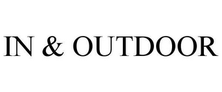 mark for IN & OUTDOOR, trademark #78616428