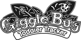 mark for GIGGLEBUG TODDLER TRACKER, trademark #78617452