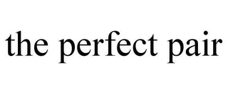 mark for THE PERFECT PAIR, trademark #78617996