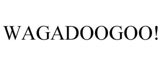 mark for WAGADOOGOO!, trademark #78618110