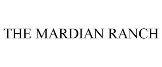 mark for THE MARDIAN RANCH, trademark #78618394