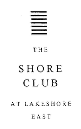 mark for THE SHORE CLUB AT LAKESHORE EAST, trademark #78618781