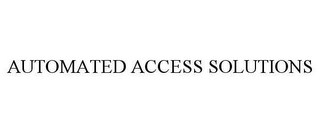 mark for AUTOMATED ACCESS SOLUTIONS, trademark #78620008