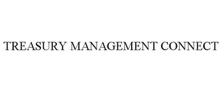 mark for TREASURY MANAGEMENT CONNECT, trademark #78620733