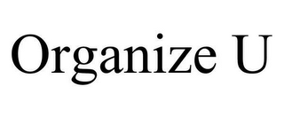 mark for ORGANIZE U, trademark #78620813