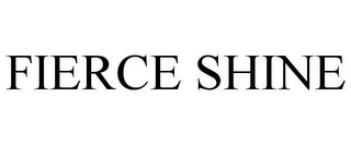 mark for FIERCE SHINE, trademark #78620896
