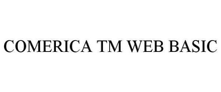 mark for COMERICA TM WEB BASIC, trademark #78620972