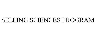 mark for SELLING SCIENCES PROGRAM, trademark #78622696