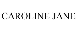 mark for CAROLINE JANE, trademark #78622935