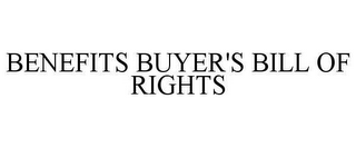 mark for BENEFITS BUYER'S BILL OF RIGHTS, trademark #78623635